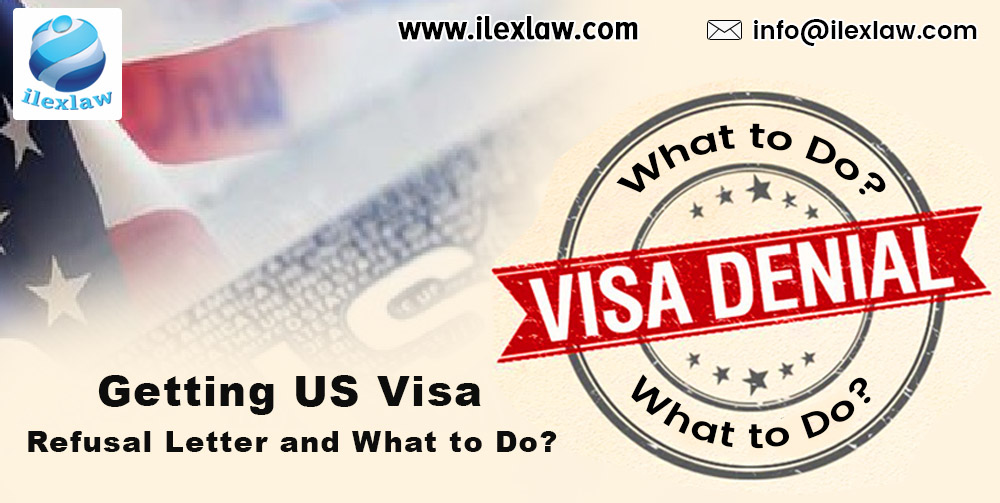 Getting US Visa Refusal Letter and What to Do -