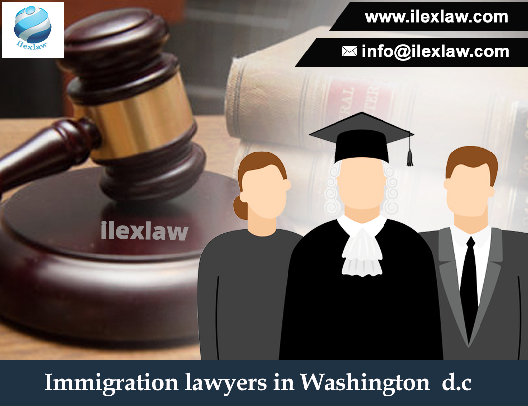 Immigration Lawyer in Washington D.C at Ilexlaw